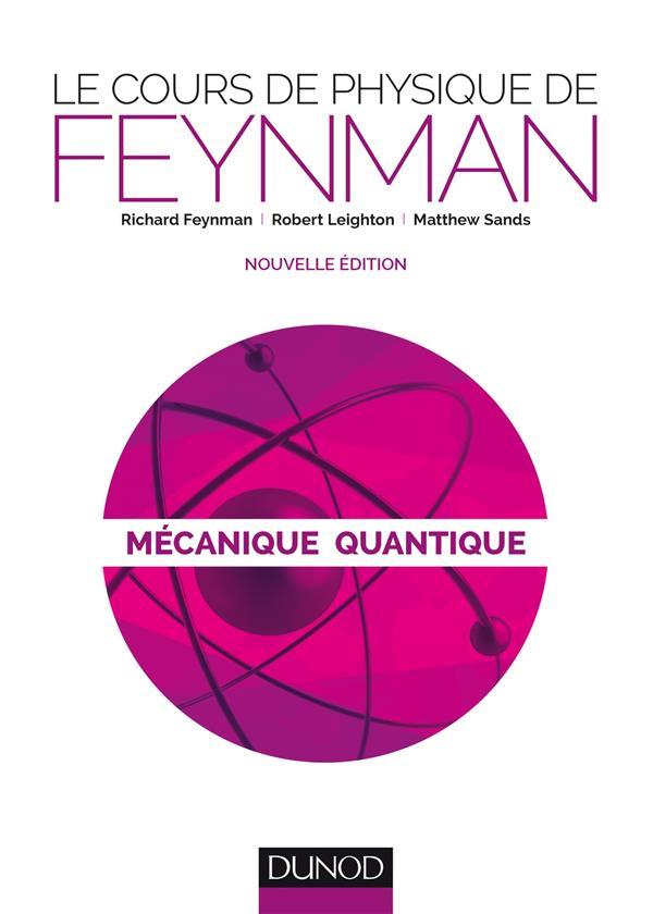 Le cours de physique de Feynman ; mécanique quantiquet.1 (2e édition)