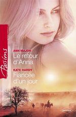 Vente Livre Numérique : Le retour d'Anna - Fiancée d'un jour (Harlequin Passions)  - Kate Hardy - Ann Major