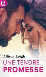Une tendre promesse  - Allison Leigh