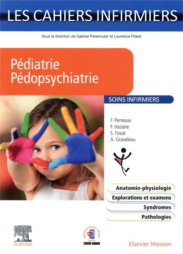Les cahiers infirmiers ; pédiatrie-pédopsychiatrie ; soins infirmiers