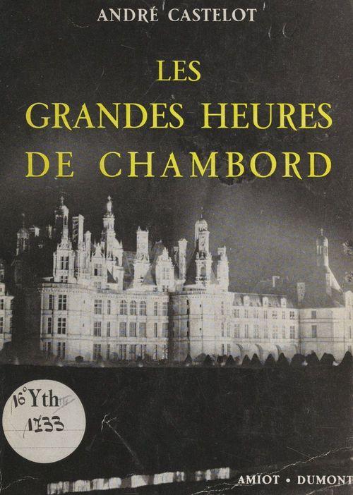Les grandes heures de Chambord