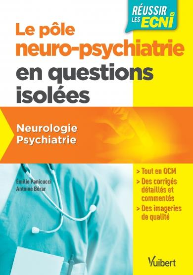 Réussir les ECNI ; le pôle neuro-psychiatrie en questions isolées ; neurologie, psychiatrie