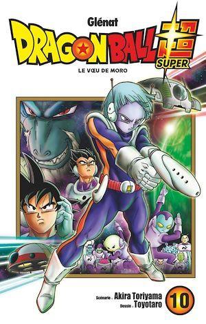 Dragon Ball Super T.10 ; le voeu de Moro