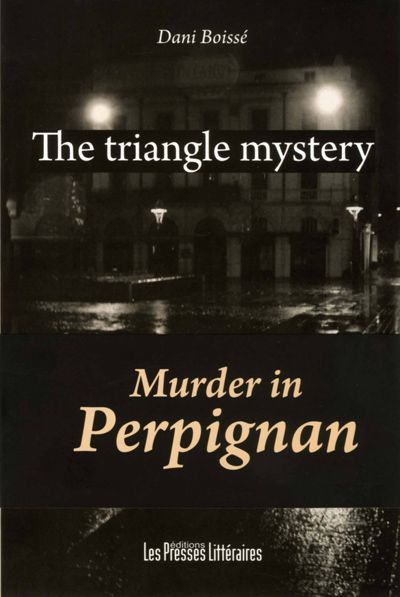 The triangle mystery ; murder in Perpignan