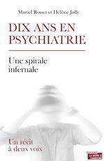 Vente Livre Numérique : Dix ans en psychiatrie  - Muriel Rosset - Hélène Jolly