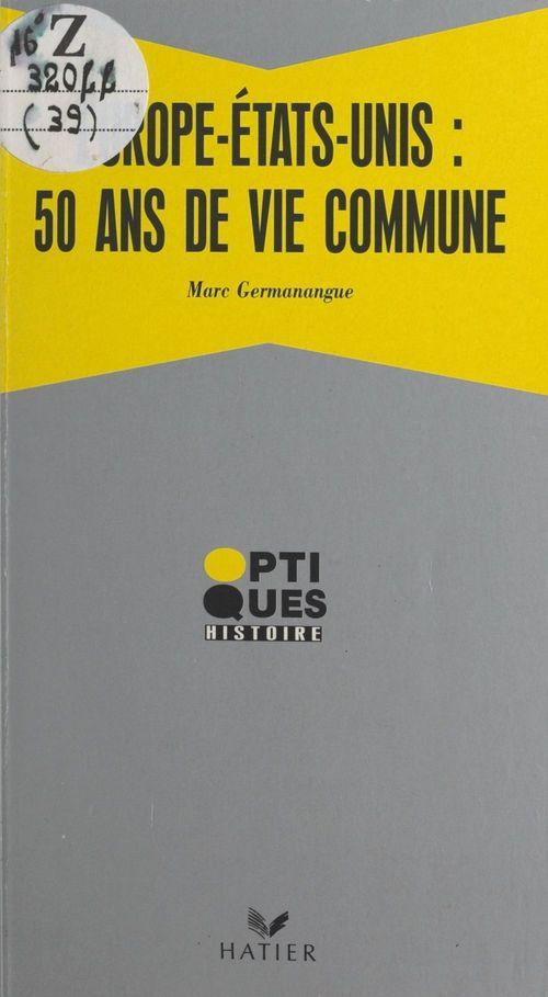 Europe/etats-unis, cinquante ans de vie commune