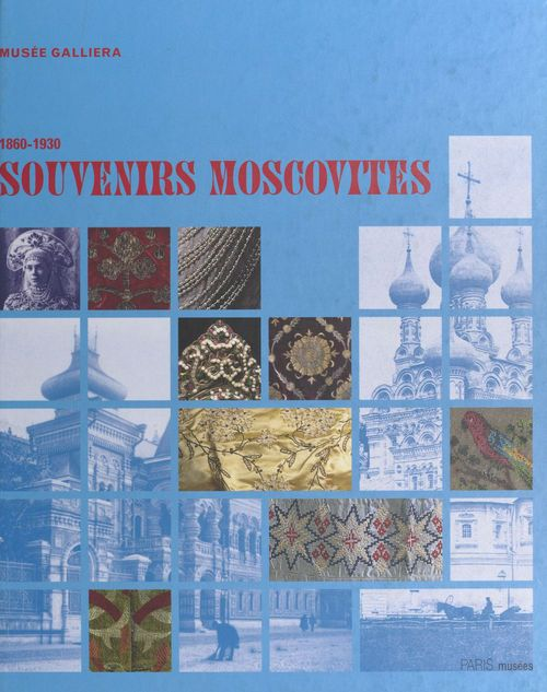 Souvenirs moscovites 1860-1930