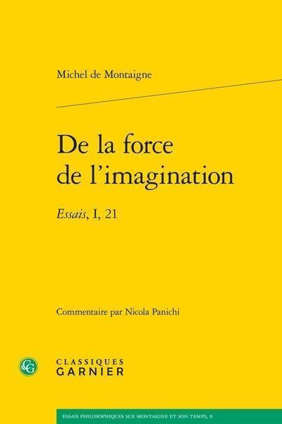 De la force de l'imagination ; essais, I, 21