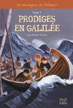 Vente EBooks : Les messagers de l'alliance t.5 ; prodiges en Galilée  - Jean-Michel Touche