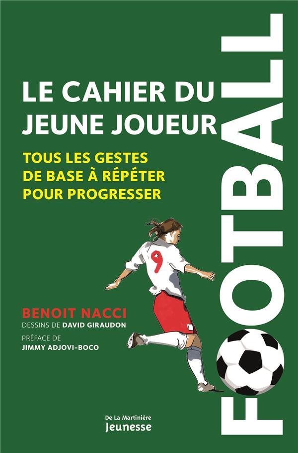 Football : le cahier du jeune joueur ; tous les gestes de base à répéter pour progresser