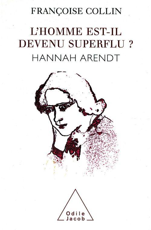 L'homme est-il devenu superflu ? ; Hannah Arendt