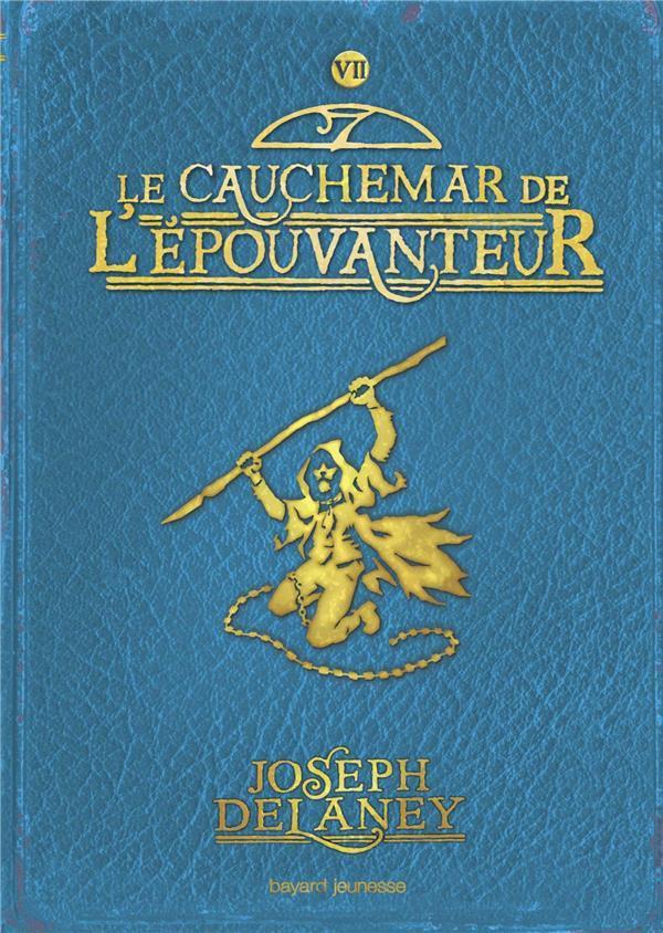 L'EPOUVANTEUR, TOME 07 - LE CAUCHEMAR DE L'EPOUVANTEUR DELANEY JOSEPH