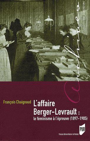 affaire Berger-Levrault ; le féminisme à l'épreuve (1897-1905)