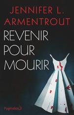 Vente Livre Numérique : Revenir pour mourir  - Jennifer L. Armentrout