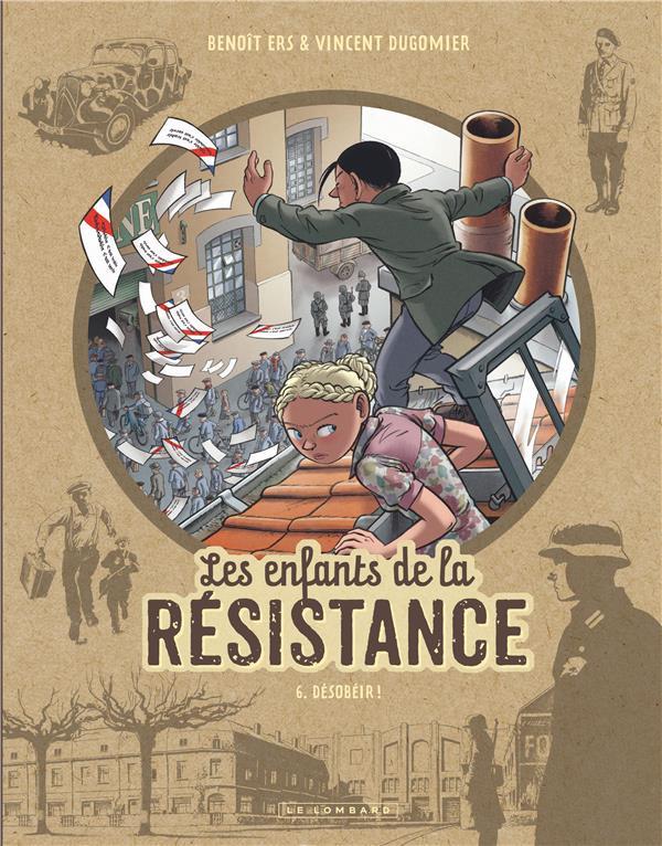 Les enfants de la Résistance T.6 ; désobéir !