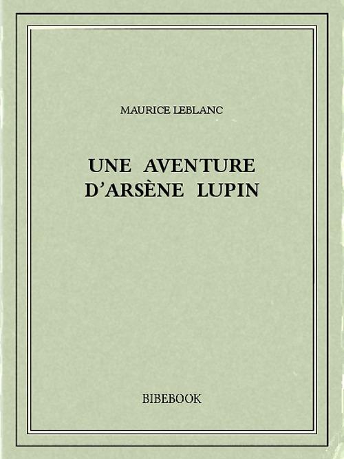 Une aventure d´Arsène Lupin