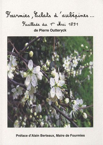 Fourmies, éclats d'aubépines ; fusillade du 1er mai 1891