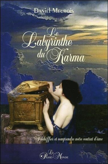 Le labyrinthe du karma ; déchiffrer et comprendre notre contrat d'âme