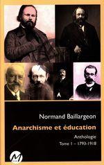 Vente EBooks : Anarchisme et éducation Anthologie 01 : 1793-1918  - Normand Baillargeon