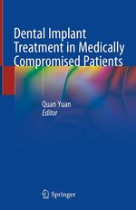 Dental Implant Treatment in Medically Compromised Patients  - Quan Yuan