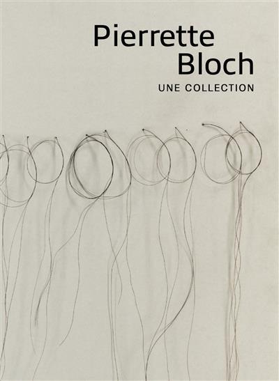 Pierette Bloch, une collection