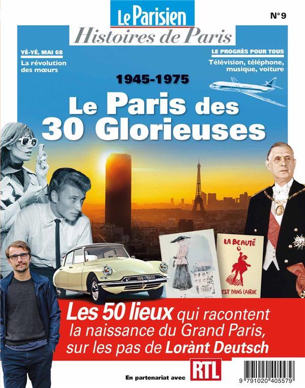 Le paris des trente glorieuses, 1945-1975 ; sur les pas de lorant deutsch