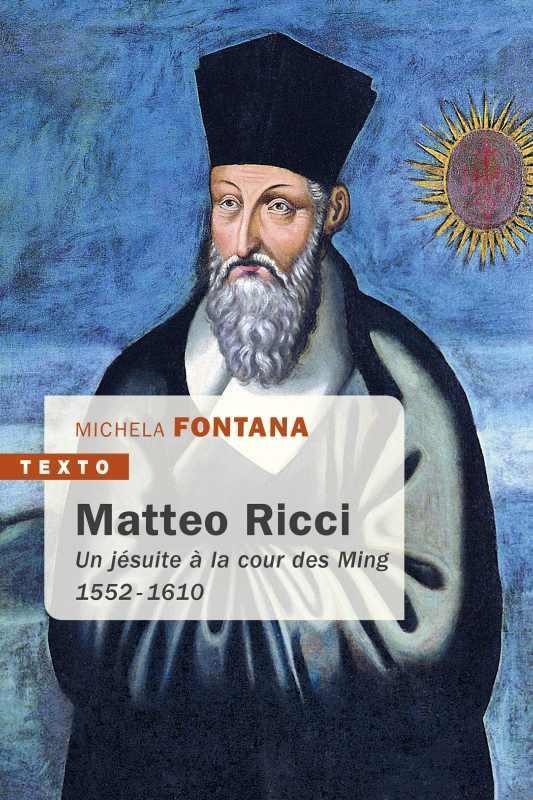 Matteo Ricci ; un jésuite à la cour des Ming ; 1552-1610