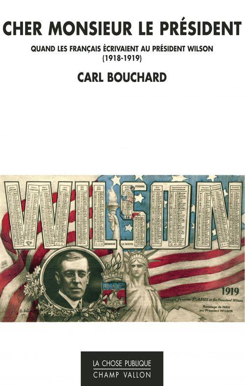 Cher Monsieur le Président ; quand les Français écrivaient au président Wilson (1918-1919)