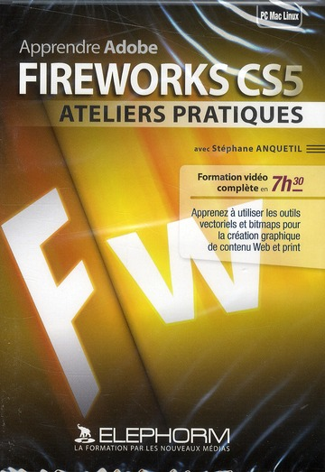 Apprendre adobe fireworks cs5 ;ateliers pratiques
