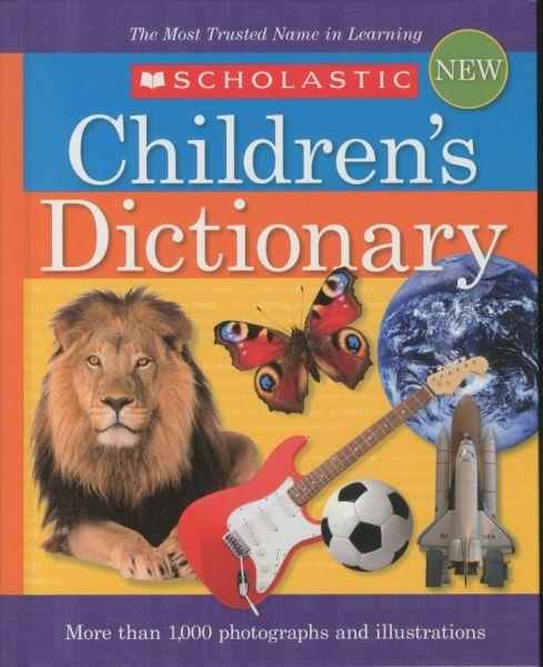 SCHOLASTIC CHILDREN'S DICTIONARY: 2010