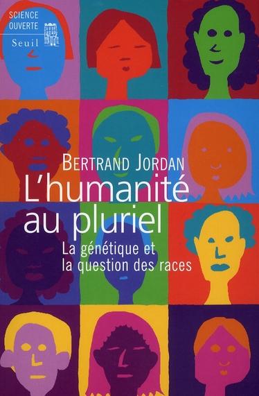 L'humanité au pluriel ; la génétique et la question des races