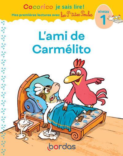 Premières lectures avec les p'tites poules ; l'ami de Carmelito ; niveau 1