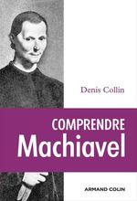 Vente Livre Numérique : Comprendre Machiavel  - Denis Collin