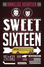 Vente EBooks : Sweet sixteen  - Annelise Heurtier