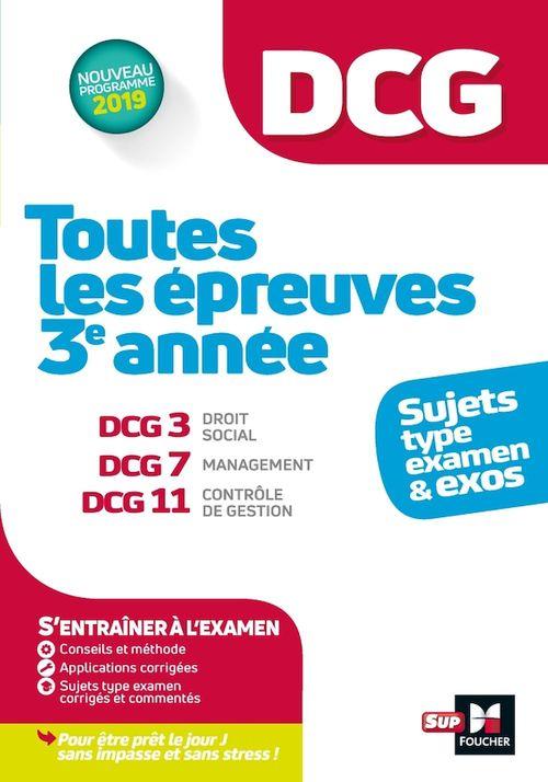 DCG ; toutes les épreuves de 3e année du DCG 3, 7, 11 (édition 2019)