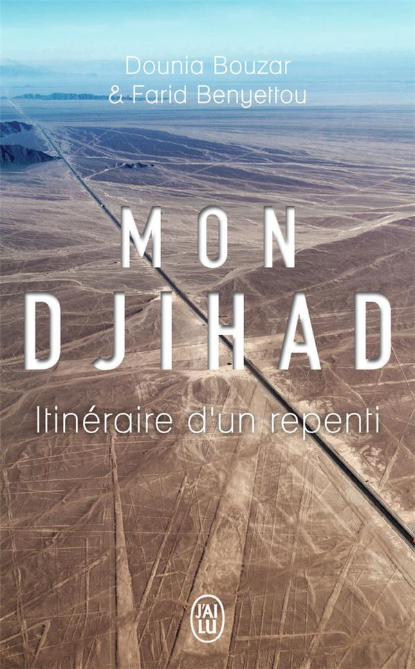 Mon djihad ; itinéraire d'un repenti