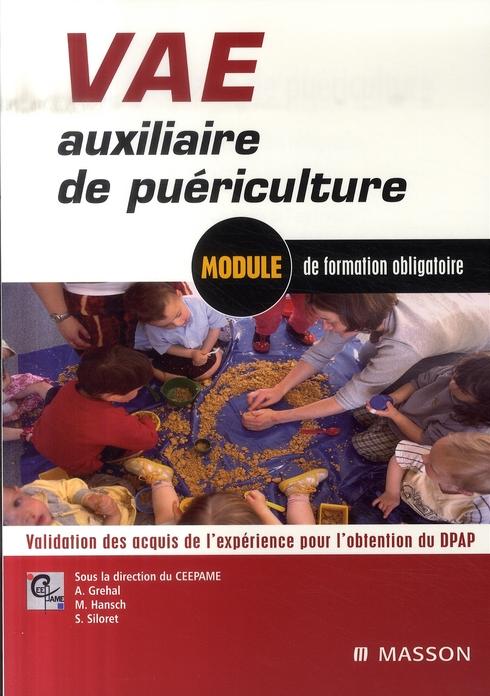 Validation Des Acquis De L'Experience Auxiliaire De Puericulture ; Module De Formation Obligatoire