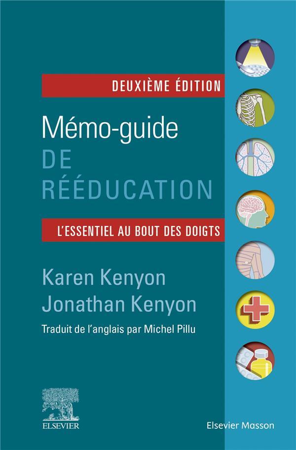 Mémo-guide de rééducation ; l'essentiel au bout des doigts (2e édition)