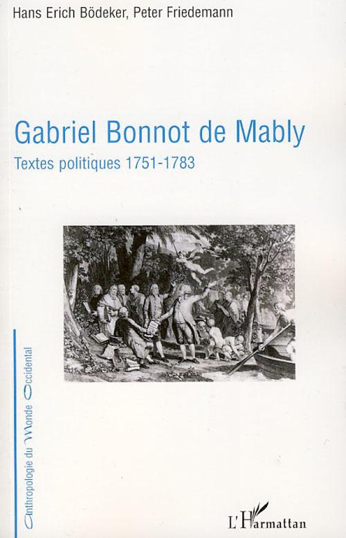Gabriel Bonnot de Mably ; textes politiques (1751-1783)