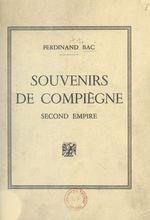 Souvenirs de Compiègne  - Ferdinand Bac