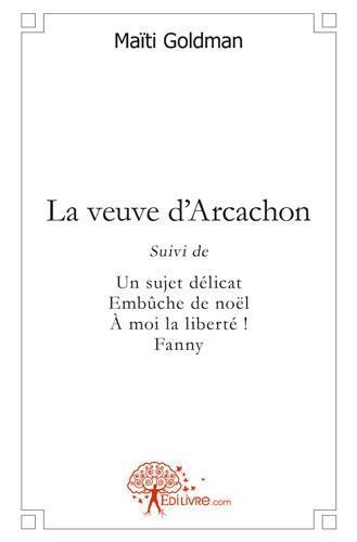 La veuve d'Arcachon ; un sujet délicat ; embûche de Noël ! ; Fanny