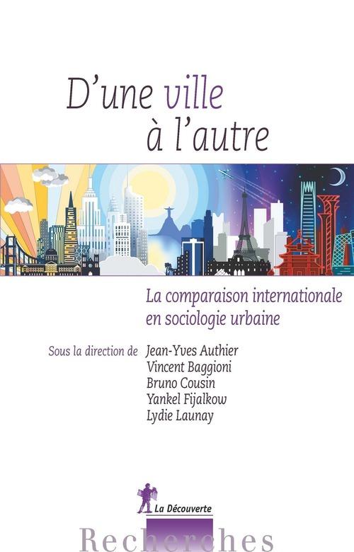 D'une ville à l'autre ; la comparaison internationale en sociologie urbaine