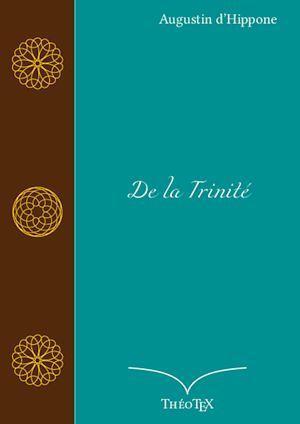 De la Trinité  - Augustin D'Hippone