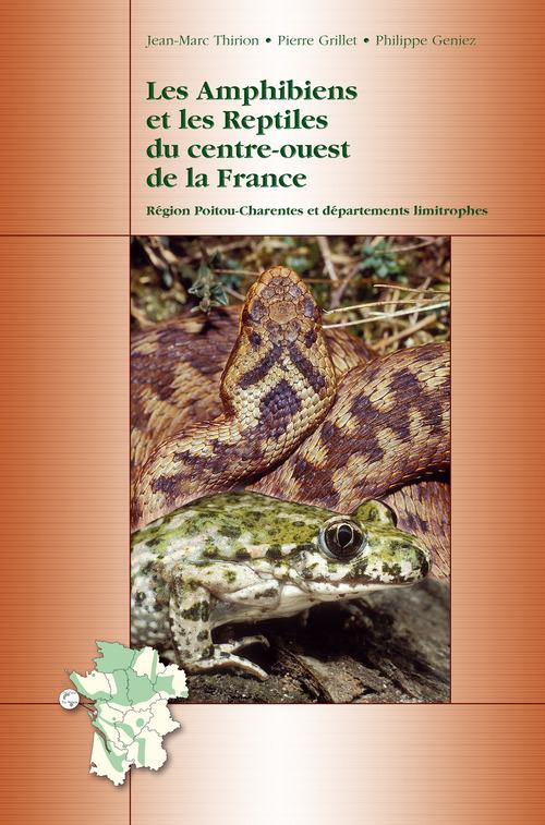 Les Amphibiens et les Reptiles du centre-ouest de la France
