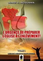 L´urgence de préparer l´Eglise à l´enlèvement