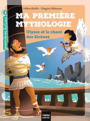 ma première mythologie t.12 ; Ulysse et le chant des sirènes
