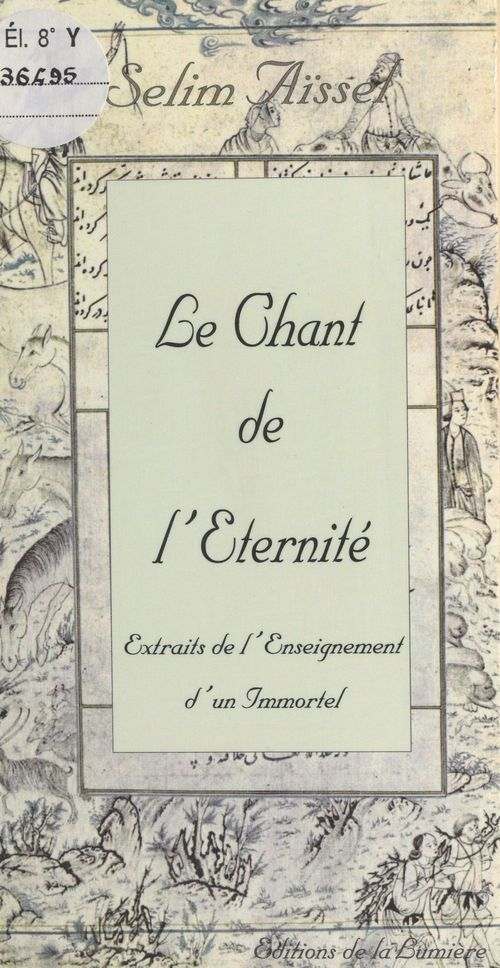 Le chant de l'eternite -  extraits de l'enseignement d'un immortel