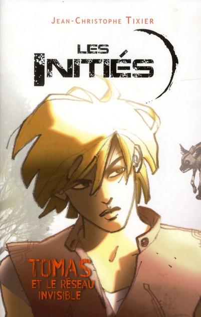 Les initiés ; Tomas et le réseau invisible