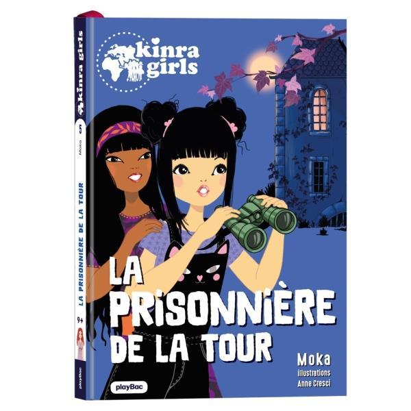 Kinra girls, destination mystère t.5 ; la prisonnière de la tour