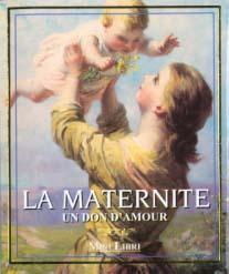 La maternite ; le don d'amour